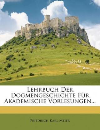 Lehrbuch Der Dogmengeschichte Für Akademische Vorlesungen