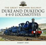 Great Western Duke and Dukedog 4-4-0 Locomotives