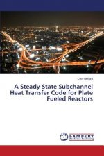 A Steady State Subchannel Heat Transfer Code for Plate Fueled Reactors