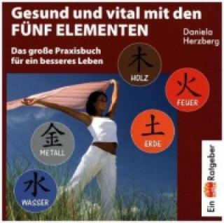 Gesund und vital mit den Fünf Elementen