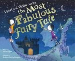 Violet and Victor Write the Most Fabulous Fairy Tale