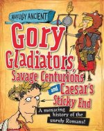 Gory Gladiators, Savage Centurions and Caesar's Sticky End