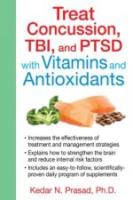 Treat Concussion, TBI and PTSD with Vitamins and Antioxidant