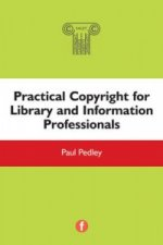Practical Copyright for Library and Information Professional