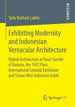 Exhibiting Modernity and Indonesian Vernacular Architecture