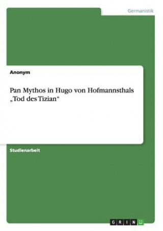 Pan Mythos in Hugo von Hofmannsthals Tod des Tizian