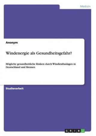 Windenergie als Gesundheitsgefahr?