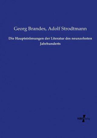 Die Hauptstroemungen der Literatur des neunzehnten Jahrhunderts