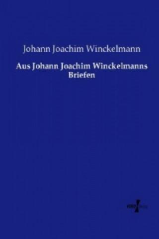 Aus Johann Joachim Winckelmanns Briefen