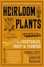 Heirloom Plants: A Complete Compendium of Heritage Vegetable
