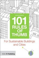 101 Rules of Thumb for Sustainable Buildings and Cities