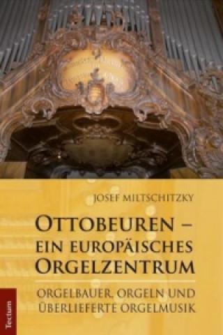 Ottobeuren - ein europäisches Orgelzentrum
