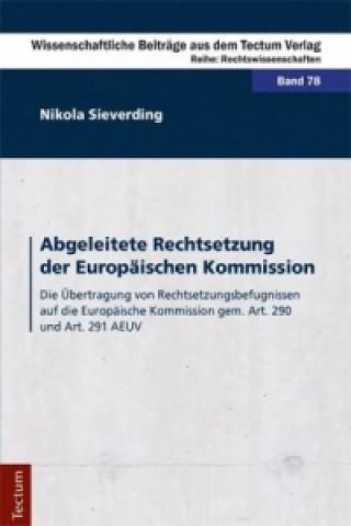 Abgeleitete Rechtsetzung der Europäischen Kommission