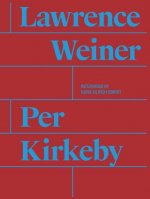Per Kirkeby. Lawrence Weiner