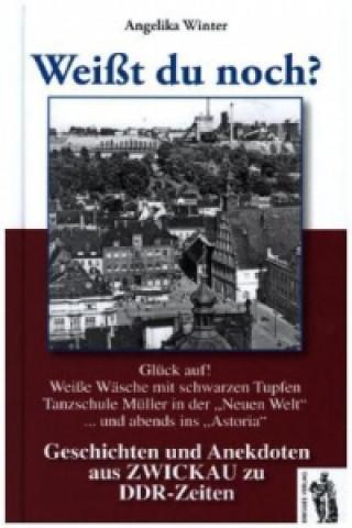 Weißt du noch? Geschichten und Anekdoten aus Zwickau zu DDR-Zeiten