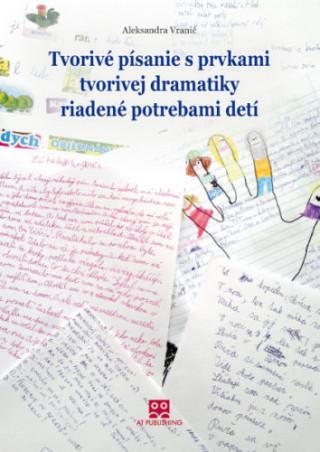 Tvorivé písanie s prvkami tvorivej dramatiky riadené potrebami detí