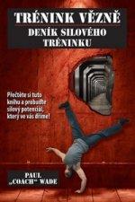 Trénink vězně Deník silového tréninku