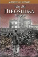 Why Did Hiroshima Happen?