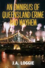 Omnibus of Queensland Crime and Mayhem