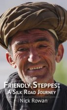 Friendly Steppes: A Silk Road Journey