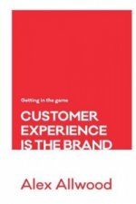 Customer Experience Is the Brand
