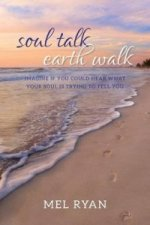 Soul Talk Earth Walk