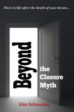 Beyond the Closure Myth