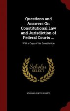 Questions and Answers on Constitutional Law and Jurisdiction of Federal Courts ...