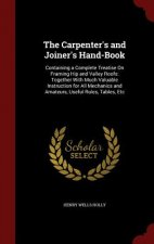 Carpenter's and Joiner's Hand-Book