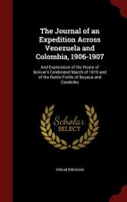 Journal of an Expedition Across Venezuela and Colombia, 1906-1907