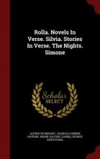 Rolla. Novels in Verse. Silvia. Stories in Verse. the Nights. Simone