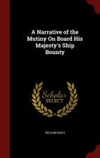 Narrative of the Mutiny on Board His Majesty's Ship Bounty