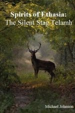 Spirits of Ethasia : the Silent Stag Talamh