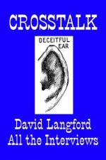 Crosstalk: Interviews Conducted by David Langford