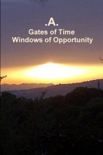 Gates of Time - Windows of Opportunity