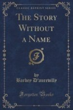 Story Without a Name (Classic Reprint)