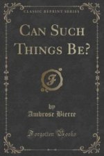 Can Such Things Be? (Classic Reprint)