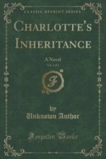 Charlotte's Inheritance, Vol. 1 of 3