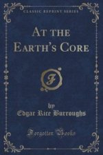 At the Earth's Core (Classic Reprint)