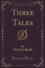 Three Tales (Classic Reprint)