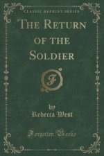 Return of the Soldier (Classic Reprint)
