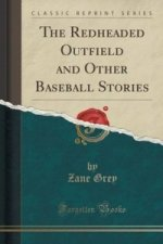 Redheaded Outfield and Other Baseball Stories (Classic Reprint)