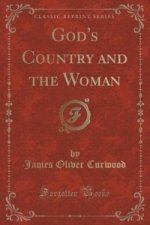 God's Country and the Woman (Classic Reprint)
