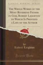 Whole Works of the Most Reverend Father in God, Robert Leighton to Which Is Prefixed a Life of the Author, Vol. 3 (Classic Reprint)