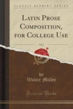 Latin Prose Composition, for College Use, Vol. 2 (Classic Reprint)