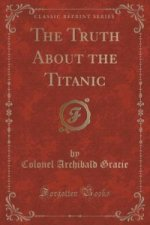 Truth about the Titanic (Classic Reprint)