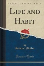 Life and Habit (Classic Reprint)