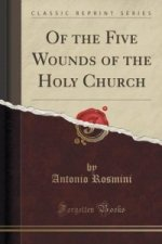 Of the Five Wounds of the Holy Church (Classic Reprint)