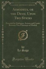 Asmodeus, or the Devil Upon Two Sticks