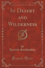 In Desert and Wilderness (Classic Reprint)